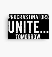 Procrastinators Unite Funny Lazy T-shirt Canvas Print