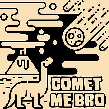 Comet Me Bro by artlahdesigns
