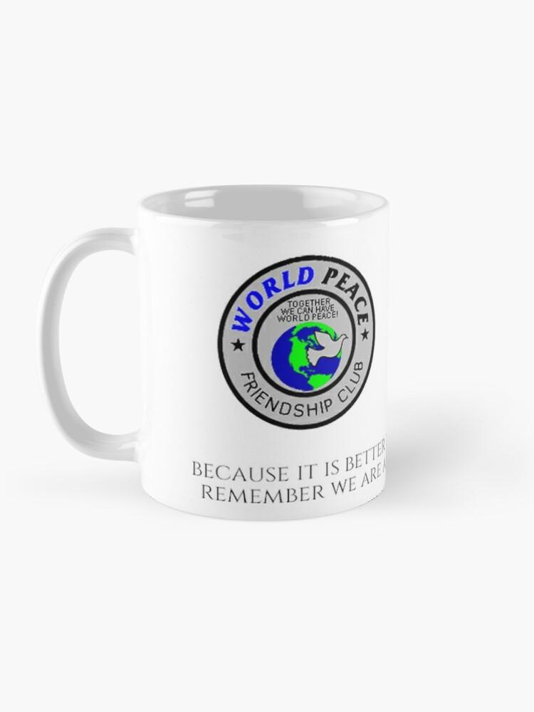 Alternate view of World Peace Friendship Club Unite Against Racism Coffee Mug 17902 Mug