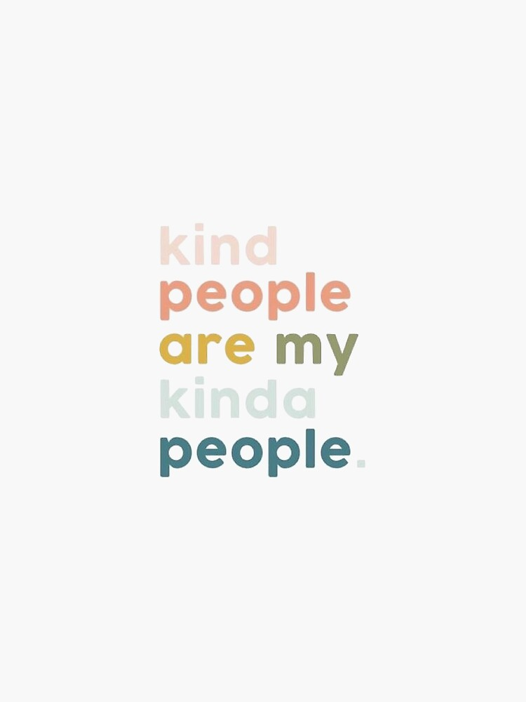 Kind People Are My Kinda People Sticker by kkram7