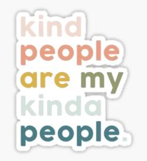 Kind People Are My Kinda People Sticker Sticker