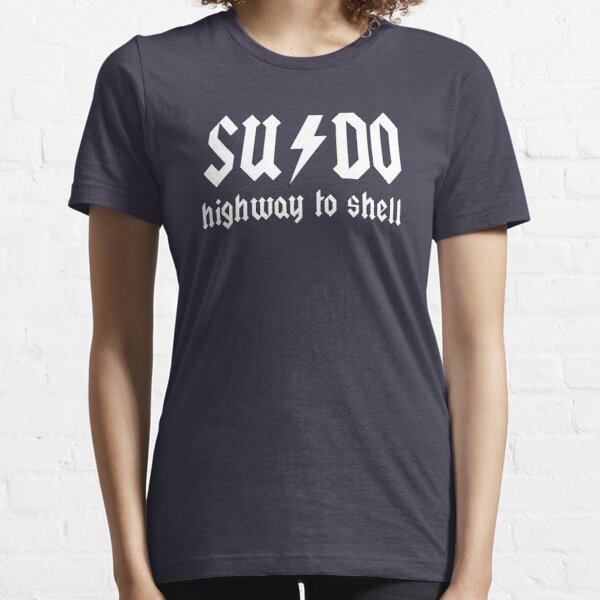 SUDO - Highway to Shell Essential T-Shirt