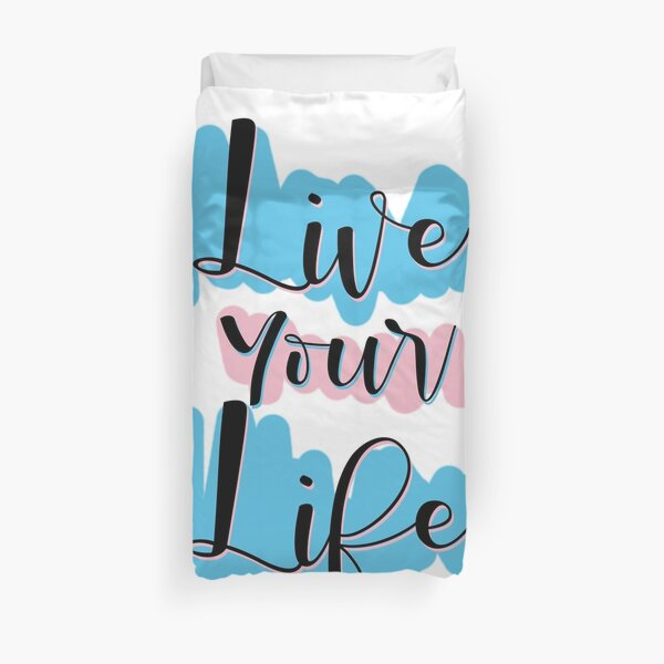 Live Your Life Duvet Cover