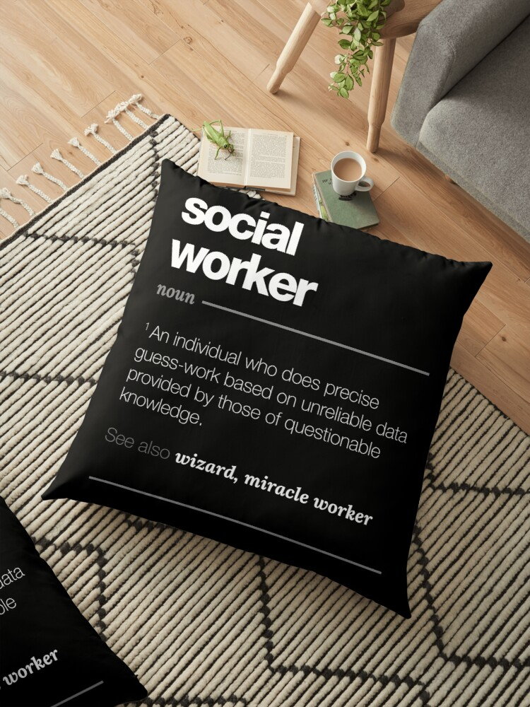 Social Worker Definition Gift Funny Job Quote Tee Floor Pillows