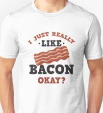 I Just Really Like Bacon Funny Quote T-Shirt Unisex T-Shirt