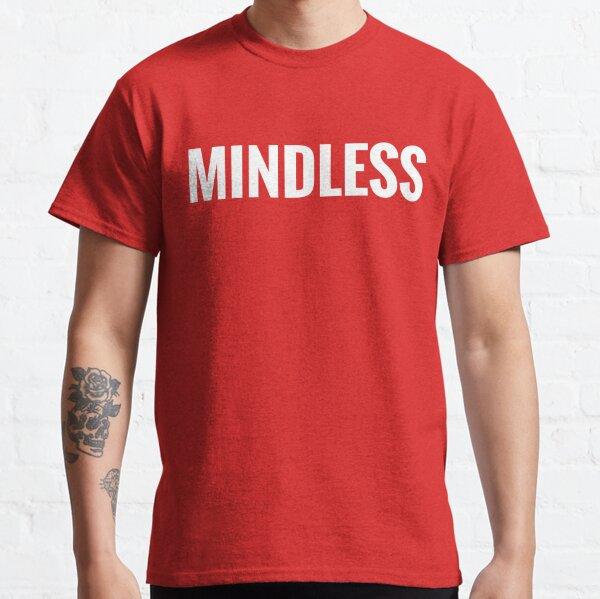 Mindless Classic T-Shirt