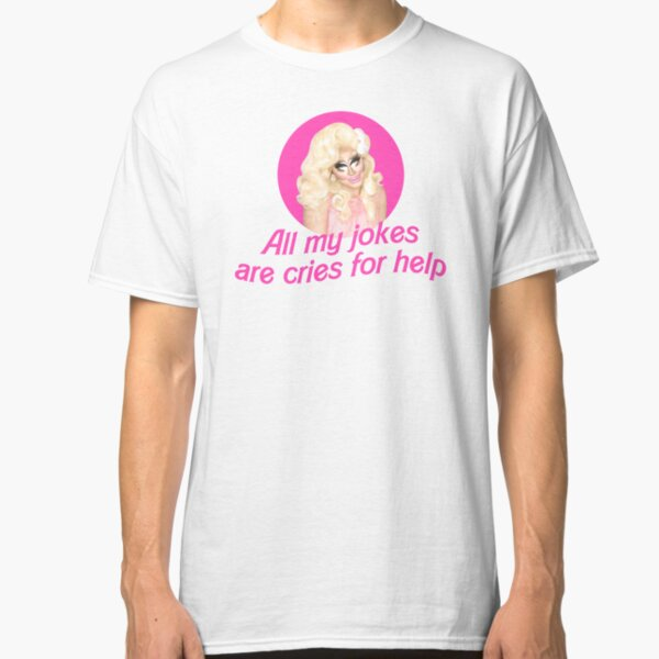 Trixie Jokes - Rupaul's Drag Race Classic T-Shirt