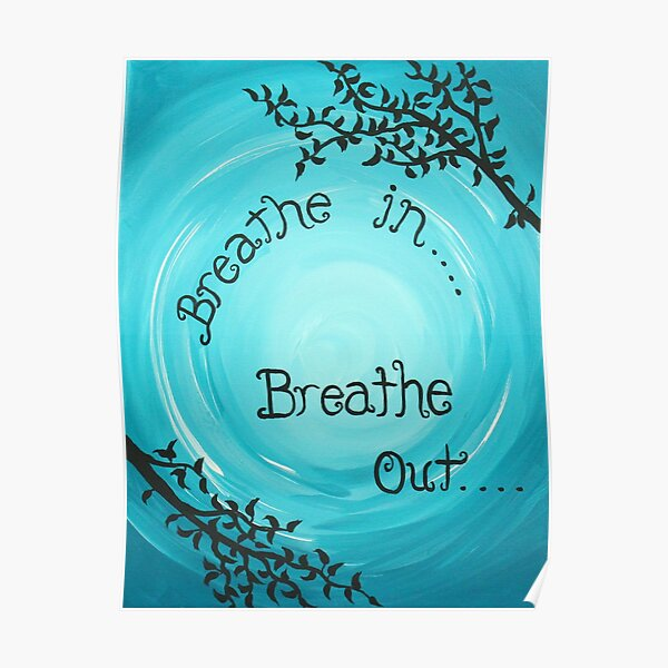 Mindfulness Reminder Quote - Breathe In..... Breathe Out..... Poster