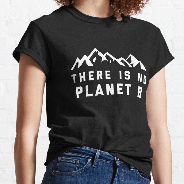 No hay camisa de Planet B Camiseta clásica