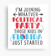 I'm Joining Whatever Political Party Those Kids In Florida Just Started Metal Print