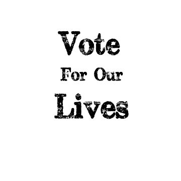 Vote For Our Lives Political Vote Them Out Blue Wave Midterm  by Greenguy79