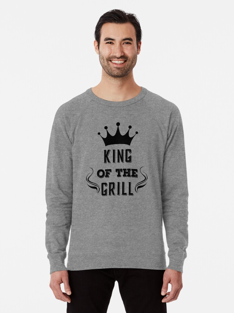 6a8066e2 King of The Grill Funny Barbecue BBQ Grilling Lightweight Sweatshirt