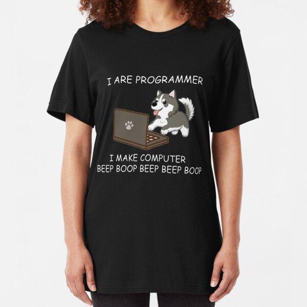 HUSKY - I ARE PROGRAMMER I MAKE COMPUTER BEEP BOOP T SHIRT Slim Fit T-Shirt