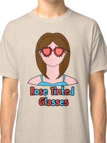 Rose Tinted Glasses Classic T-Shirt