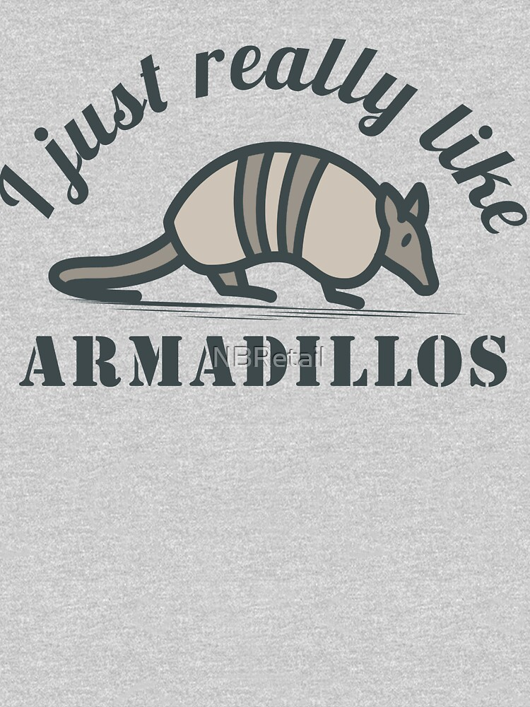 I Just Really Like Armadillos by NBRetail