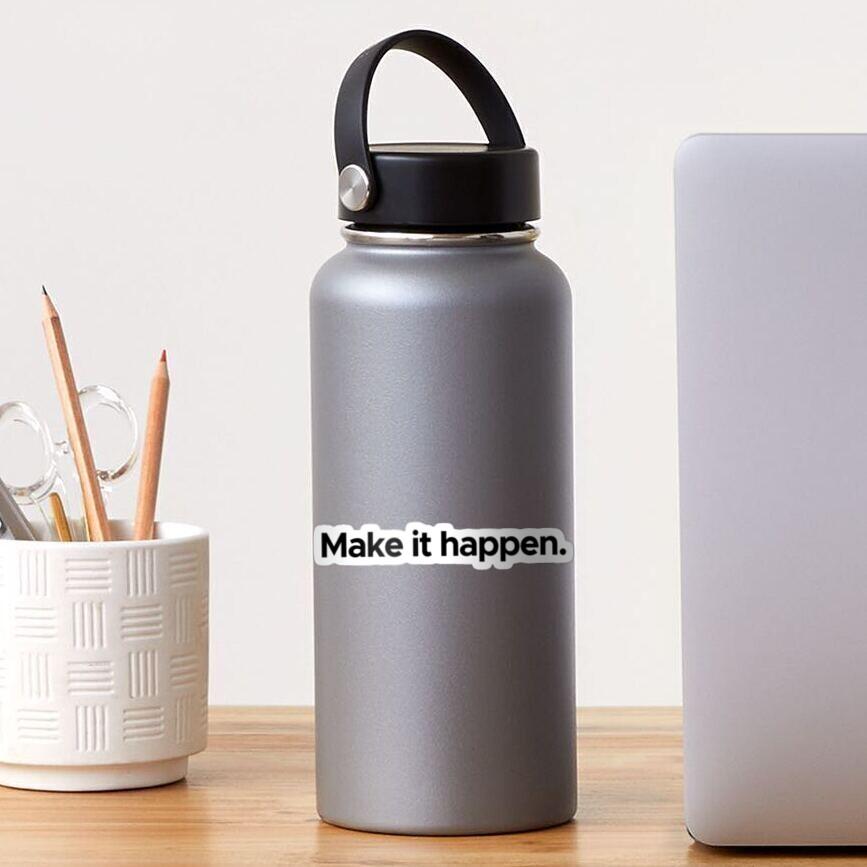 Motivational / inspirational quote - Make it happen Sticker