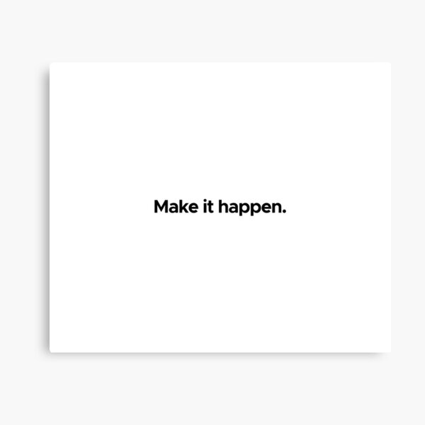 Motivational / inspirational quote - Make it happen Canvas Print