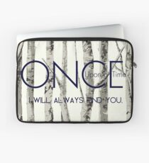 """Once Upon a Time (OUAT) - """"I Will Always Find You."""" Laptop Sleeve"""