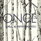 """Once Upon a Time (OUAT) - """"I Will Always Find You."""" by CanisPicta"""