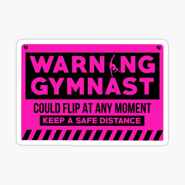 Warning Gymnast Could Flip at Any Moment   gymnast shirt   gymnast gifts   gymnast clothes   gymnastics gift for girls   gymnastics coach   gymnastics mom   gymnastics dad   gymnastic kids Sticker