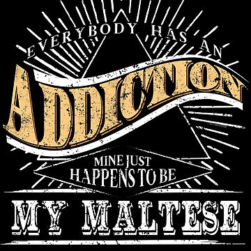 Addiction Is My Maltese Shirt Gift Dog Shirt by shoppzee