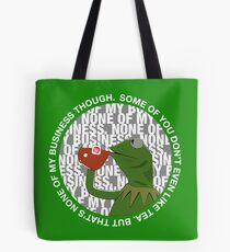 Kermit Sipping Tea (But that's none of my business) Tote Bag