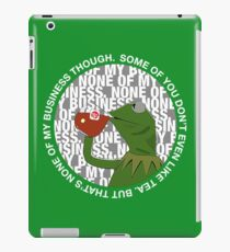 Kermit Sipping Tea (But that's none of my business) iPad Case/Skin