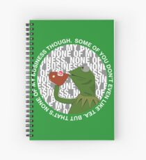Kermit Sipping Tea (But that's none of my business) Spiral Notebook