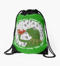 Kermit Sipping Tea (But that's none of my business) Drawstring Bag