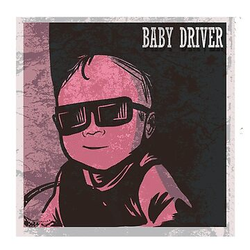 BABY DRIVER by Aabe