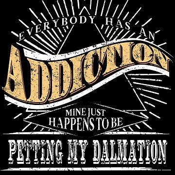 Addiction Is Dalmation Shirt Gift Love My Dalmation T Shirt by shoppzee
