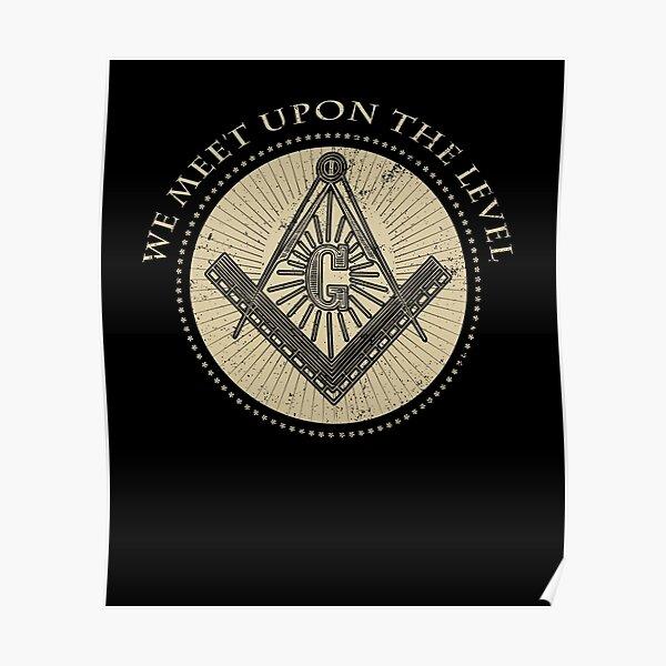 Masonic T Shirt We Meet Upon The Level Poster