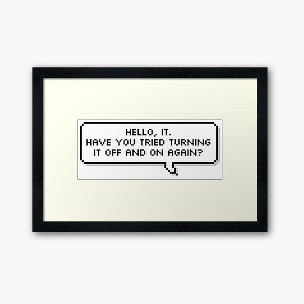 Hello, IT. Framed Art Print