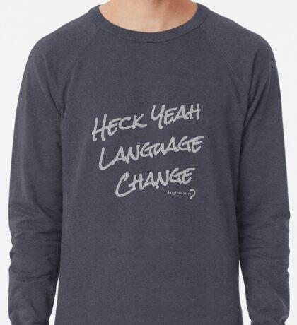 Heck Yeah Language Change - T-shirt Lightweight Sweatshirt
