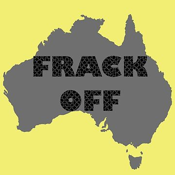 FRACK OFF - keep your dirty hands off our land by lyndseyart