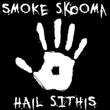 SMOKE SKOOMA HAIL SITHIS by overheal
