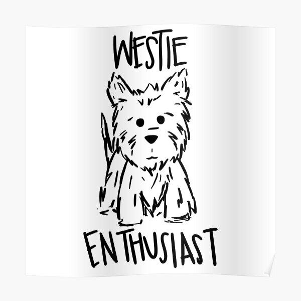 Westie Enthusiast Westie Lover Poster