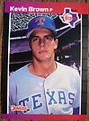 136 - Kevin Brown by Foob's Baseball Cards