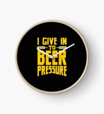 I Give in to Beer Pressure Clock