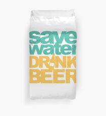 Save Water Drink Beer Duvet Cover