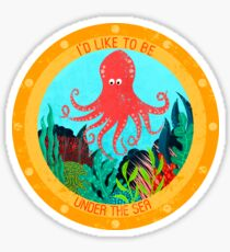 I Want To Be Under The Sea In An Octopus's Garden - Yellow Submarine - Beatles - Underwater Sticker