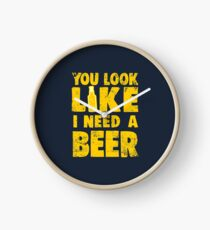 You Look Like I Need a Beer Clock