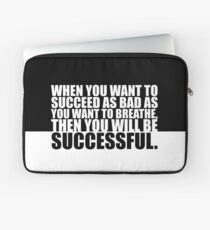 """When you want to... """"Eric Thomas"""" Gym Motivational Quote Laptop Sleeve"""