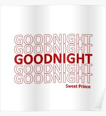 Goodnight (Sweet Prince) - Thank You Plastic Bag Poster