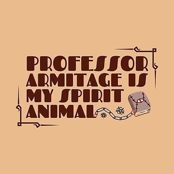 Professor Armitage is my Spirit Animal by venturevictrix