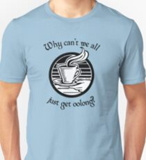 Going Oolong to Get Oolong Unisex T-Shirt