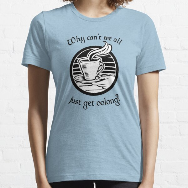 Going Oolong to Get Oolong Essential T-Shirt