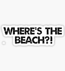 wheres the beach Sticker