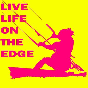 Live Life On The Edge Neon Pink Kitebeach by taiche