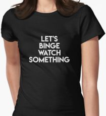 Let's binge watch something Women's Fitted T-Shirt